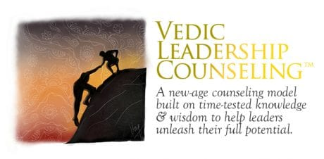 Vedic Leadership Counseling - A new age counseling model built on the time-tested knowledge & wisdom to help leaders unleash their full potential.