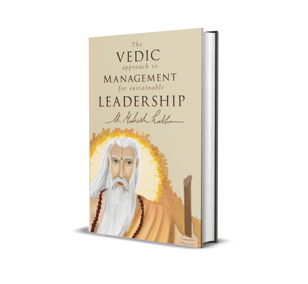 The Vedic Approach to Management for Sustainable Leadership