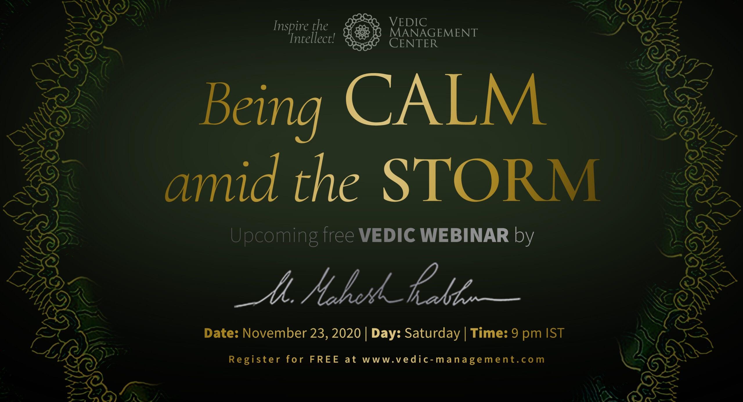 Being Calm Amid the Storm | Vedic Webinar | U. Mahesh Prabhu