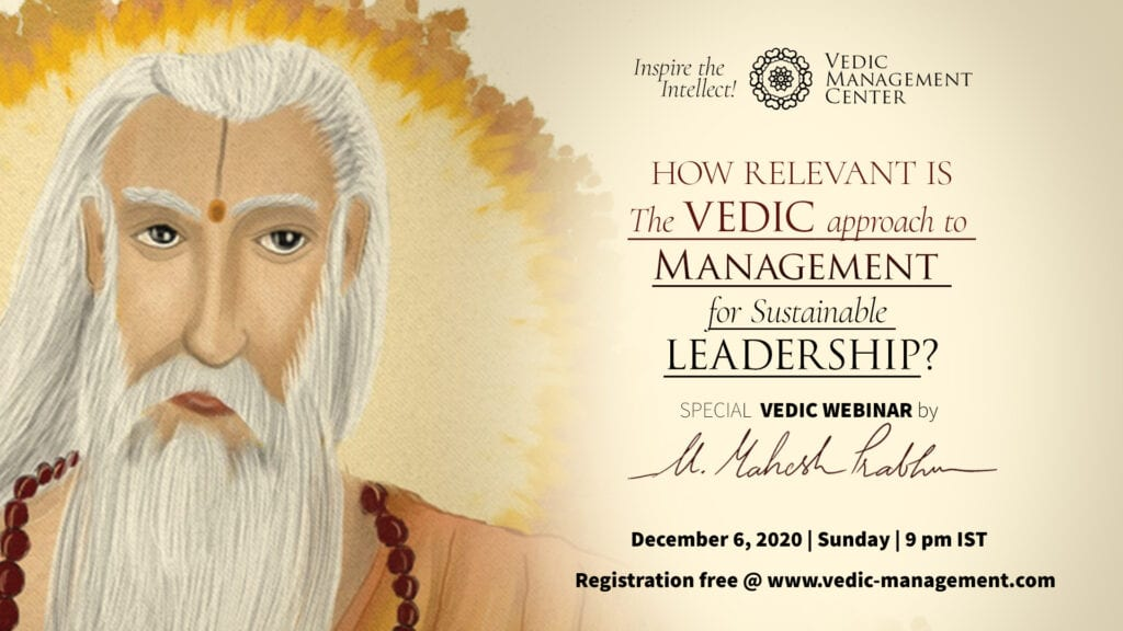 How Relevant is The Vedic Approach to Management for Sustainable Leadership?